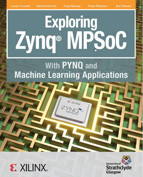 Zynq MPSoc Book – With PNYQ and Machine Learning Applications